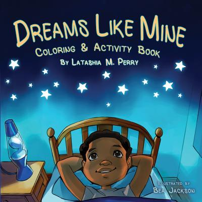 Click for more detail about Dreams Like Mine by Latashia M. Perry
