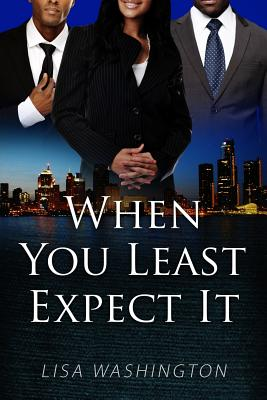 Click for more detail about When You Least Expect It by Lisa Washington