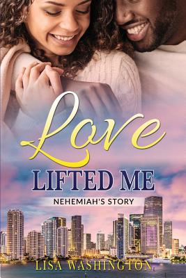 Click for more detail about Love Lifted Me by Lisa Washington