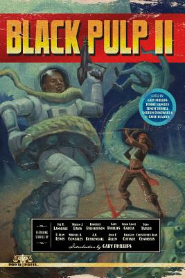 Click for more detail about Black Pulp II by Gary Phillips, Kimberly Richardson, Joe R. Lansdale,  Michael A. Gonzales, Milton J. Davis, Balogun Ojetade, D. Alan Lewis, A. K. Kuykendall, Sean Taylor, and Christopher Chambers