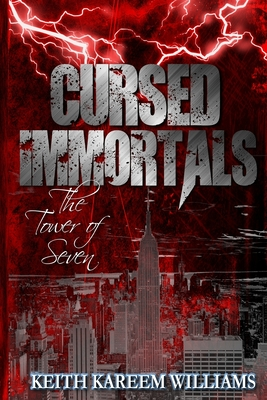 Click for more detail about Cursed Immortals: The Tower of Seven by Keith Kareem Williams