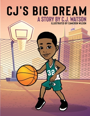 Click for more detail about CJ's Big Dream by C.J. Watson