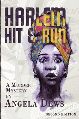 Click for more detail about Harlem Hit & Run (2nd Ed.) by Angela Dews