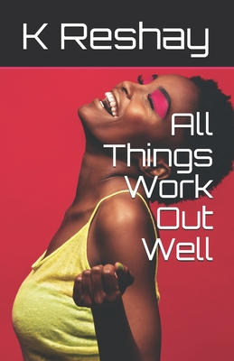 Book Cover All Things Work Out Well by K. Reshay