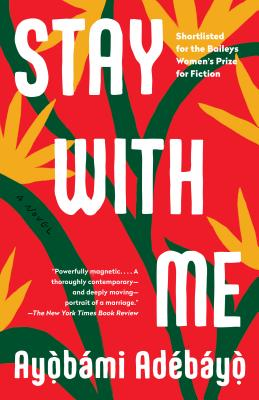 Book cover of Stay with Me: A novel by Ayobami Adebayo