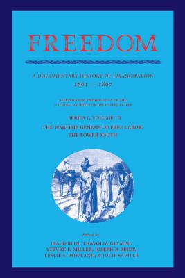 Book Cover Freedom: Volume 3, Series 1: The Wartime Genesis of Free Labour: The Lower South: A Documentary History of Emancipation, 1861-1867 by Ira Berlin