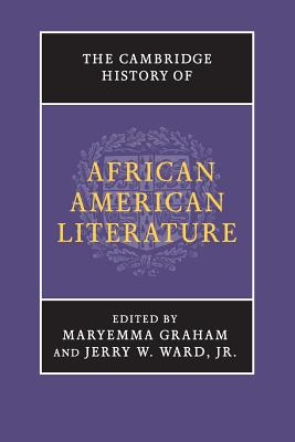 Click for more detail about The Cambridge History of African American Literature by Jerry W. Ward