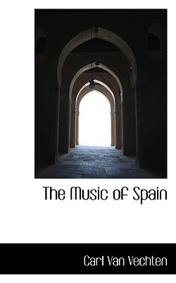 Click for more detail about The Music of Spain by Carl Van Vechten