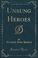 Click for more detail about Unsung Heroes by Elizabeth Ross Haynes