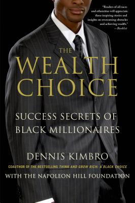 Click for a larger image of The Wealth Choice: Success Secrets of Black Millionaires