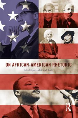 Click for more detail about On African-American Rhetoric by Keith Gilyard
