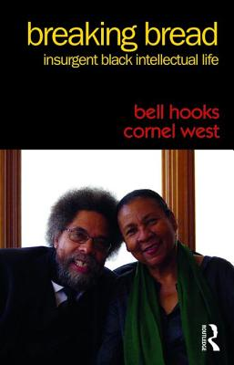 Click for more detail about Breaking Bread: Insurgent Black Intellectual Life by bell hooks