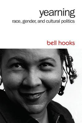 Click for more detail about Yearning: Race, Gender, and Cultural Politics by bell hooks