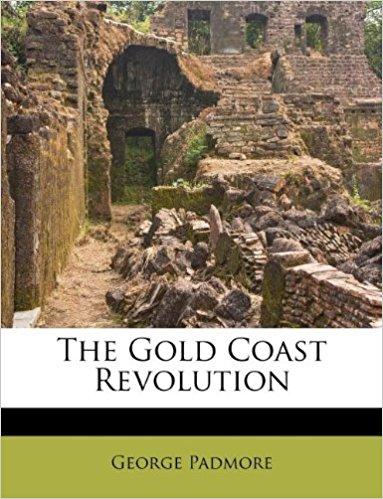 Book Cover The Gold Coast Revolution by George Padmore