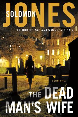 Click for more detail about The Dead Man's Wife (Coletti Novels) by Solomon Jones
