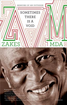 Click for more detail about Sometimes There Is a Void: Memoirs of an Outsider by Zakes Mda