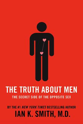 Click for more detail about The Truth About Men: The Secret Side Of The Opposite Sex by Ian K. Smith