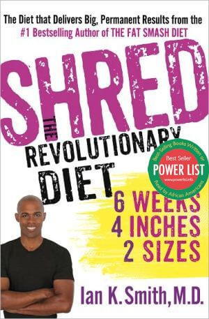 Click for more detail about Shred: The Revolutionary Diet: 6 Weeks 4 Inches 2 Sizes by Ian K. Smith