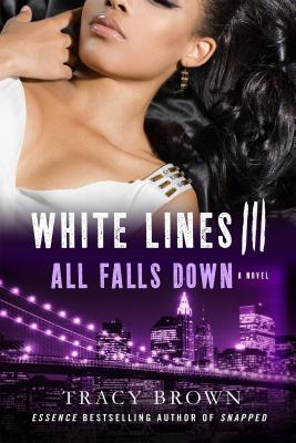 Book Cover White Lines III: All Falls Down: A Novel by Tracy Brown
