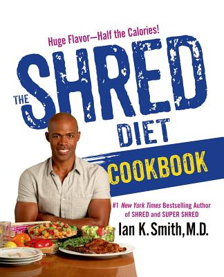 Click for more detail about The Shred Diet Cookbook by Ian K. Smith