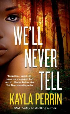 Book Cover We'll Never Tell by Kayla Perrin
