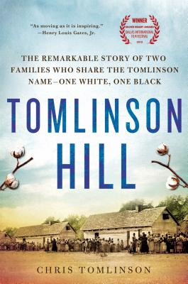 Click for more detail about Tomlinson Hill: The Remarkable Story of Two Families Who Share the Tomlinson Name - One White, One Black by Chris Tomlinson