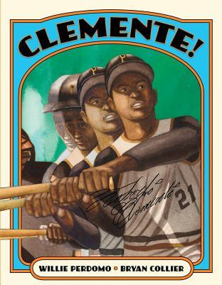 Click for more detail about Clemente! by Willie Perdomo