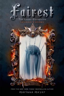 Click for more detail about Fairest: The Lunar Chronicles: Levana's Story by Marissa Meyer