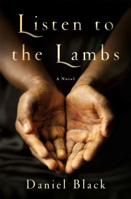 Click for a larger image of Listen to the Lambs: A Novel