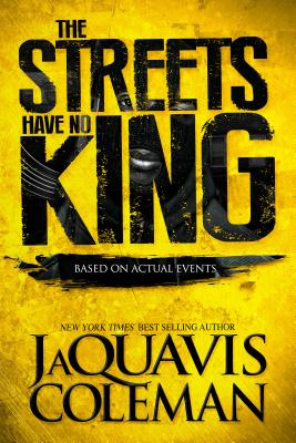 Click for more detail about Streets Have No King by JaQuavis Coleman