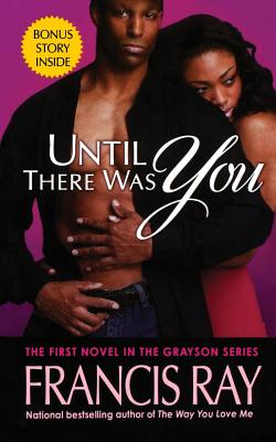 Click for more detail about Until There Was You by Francis Ray