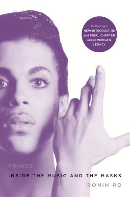 Click for more detail about Prince: Inside the Music and the Masks by Ronin Ro