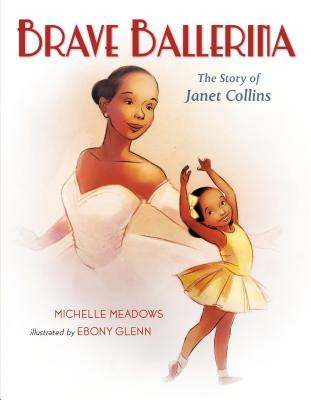 Click for more detail about Brave Ballerina: The Story of Janet Collins by Michelle Meadows