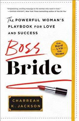 Click for more detail about Boss Bride: The Powerful Woman's Playbook for Love and Success by Charreah K. Jackson