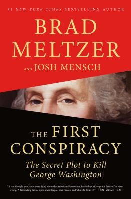 Click for more detail about The First Conspiracy: The Secret Plot to Kill George Washington by Brad Meltzer