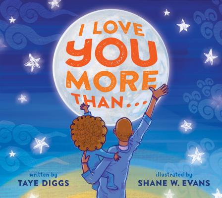 Click for more detail about I Love You More Than… by Taye Diggs