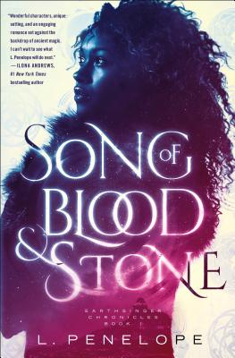 Click for more detail about Song of Blood & Stone: Earthsinger Chronicles, Book One by L. Penelope