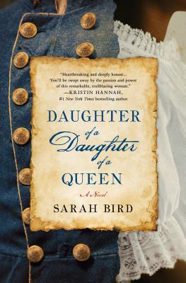 Click for more detail about Daughter of a Daughter of a Queen by Sarah Bird