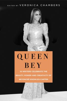 Click for more detail about Queen Bey: A Celebration of the Power and Creativity of Beyoncé Knowles-Carter by Veronica Chambers