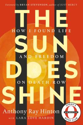 Click for more detail about The Sun Does Shine: How I Found Life and Freedom on Death Row by Anthony Ray Hinton