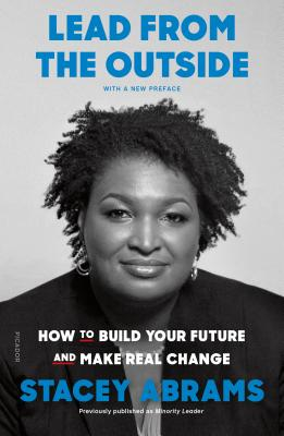 Click for more detail about Lead from the Outside: How to Build Your Future and Make Real Change by Selena Montgomery