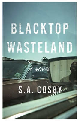 Click for more detail about Blacktop Wasteland (autographed) by S. A. Cosby