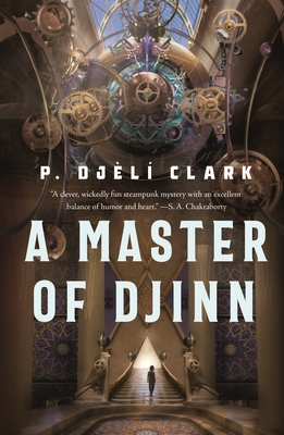 Click for more detail about A Master of Djinn by P. Djèlí Clark