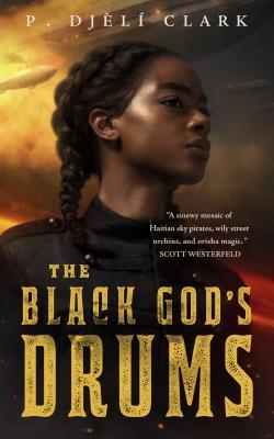 Click for more detail about The Black God's Drums by P. Djèlí Clark