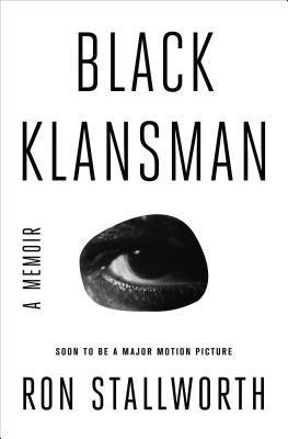 Click for more detail about Black Klansman: A Memoir by Ron Stallworth