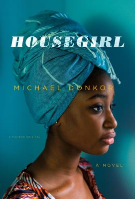 Click for a larger image of Housegirl: A Novel