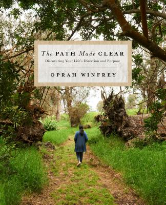 Book Cover The Path Made Clear: Discovering Your Life's Direction and Purpose by Oprah Winfrey