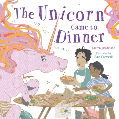 Click for more detail about The Unicorn Came to Dinner by Lauren DeStefano