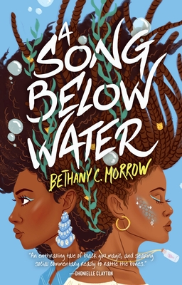 Click for more detail about A Song Below Water by Bethany C. Morrow