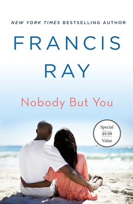 Click for more detail about Nobody But You: A Grayson Friends Novel by Francis Ray